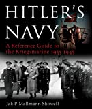 Hitler's Navy: A Reference Guide to the Kriegsmarine, 1935-1945