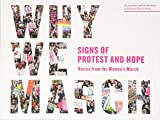 National Bestseller On January 21, 2017, millions of people gathered worldwide for the Women's March, one of the largest demonstrations in political history. Together they raised their voices in hope, protest, and solidarity. This inspiring collec...