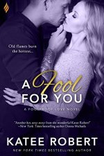 A Fool For You by Katee Robert