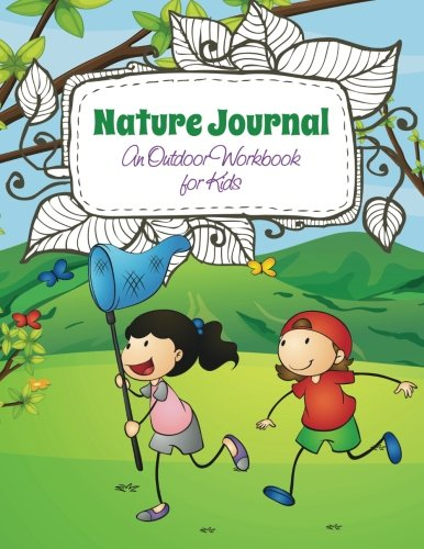 Nature Journal: An Outdoor Workbook for Kids