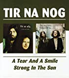 A Tear And A Smile/Strong In The Sun /  Tir Na Nog
