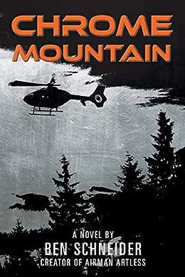 Chrome Mountain Ben Schneider