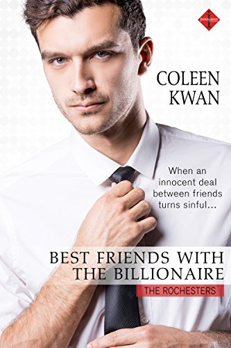 Best Friends With The Billionaire by Coleen Kwan