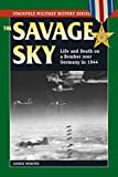 Savage Sky: Life and Death on a Bomber over Germany in 1944 (Stackpole Military History Series)