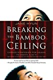 Breaking the Bamboo Ceiling: Career Strategies for Asians by Jane Hyun (2006-04-11)