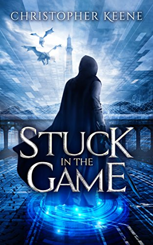 Stuck in the Game (Dream State Saga Book 1) by [Keene, Christopher]