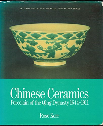 Chinese Ceramics: Porcelain of the Qing Dynasty 1644-1911 (Far Eastern Series)