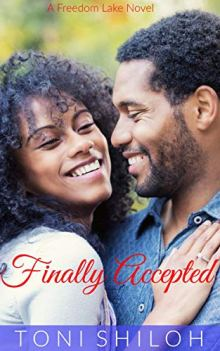Finally Accepted: A Freedom Lake Novel by [Shiloh, Toni]