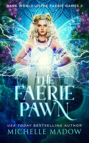 The Faerie Pawn (Dark World: The Faerie Games Book 2) by [Madow, Michelle]