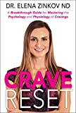 Crave Reset: A Breakthrough Guide for Mastering the Psychology and Physiology of Cravings