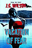 Vacation of Fear (Fear the Night, no. 1)