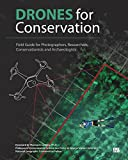Drones for Conservation - Field Guide for Photographers, Researchers, Conservationists and Archaeologists
