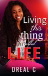 Living this thing called Life by [C., Dreal]