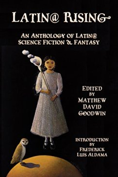 Latin@ Rising  An Anthology of Latin@ Science Fiction and Fantasy by [Aldama, Frederick]
