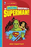 Alien Superman! (The Amazing Adventures of Superman!)