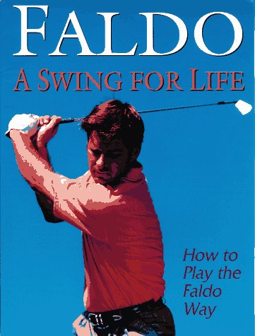 Download Free: Faldo: A Swing for Life by Nick Faldo ...
