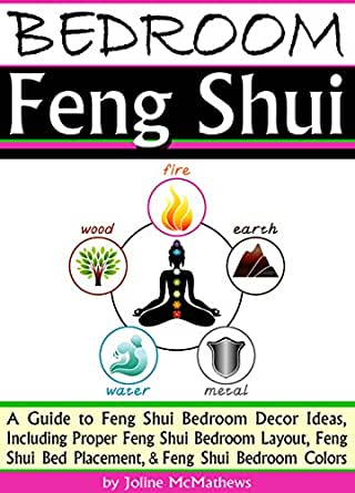 Bedroom Feng Shui A Guide To Feng Shui Bedroom Decor Ideas Including Proper Feng Shui Bedroom Layout Feng Shui Bed Placement And Feng Shui Bedroom Colors Kindle Edition By Mcmathews Joline
