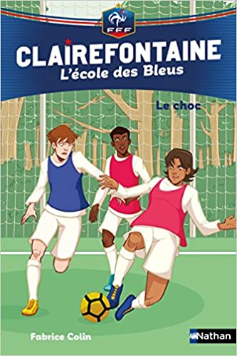 Tome 2 – Clairefontaine, L'école des Bleus : Le choc