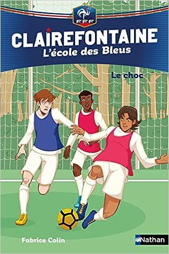 Clairefontaine, L'école des Bleus : Le choc (Tome 2)