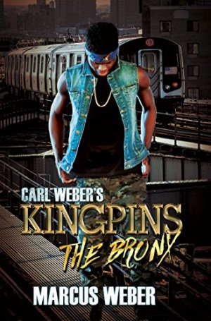 Carl Weber's Kingpins: The Bronx by [Weber, Marcus]