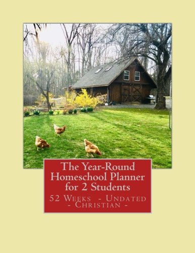 The Year-Round Homeschool Planner for 2 Students: 52 Weeks of Lesson Plan Pages