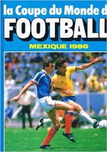 La Coupe du monde de football : Mexique 1986