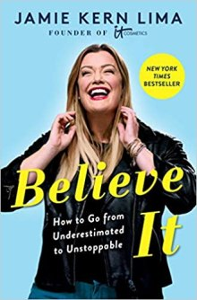 Monthly Favorites April 2021 Monthly Book Recommendations Believe It: How to Go from Underestimated to Unstoppable by Jamie Kern Lima