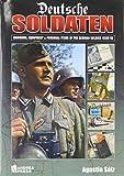 Deutsche Soldaten: Uniforms, Equipment and Personal Items of the German Soldier 1939-1945