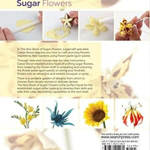 The Kew Book of Sugar Flowers: How to Make Beautiful Floral Cake Decorations (Kew Books) 51DsPZFAmoL