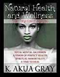 Natural Health and Wellness: The Consultant Manual