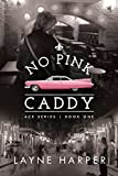 No Pink Caddy (ACE Book 1)