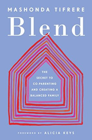 Blend: The Secret to Co-Parenting and Creating a Balanced Family by [Tifrere, Mashonda]