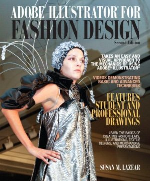 Adobe Illustrator for Fashion Design Plus MyFashionKit — Access Card Package (2nd Edition) (Fashion Series)