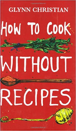 Book cover of How to Cook Without Recipes