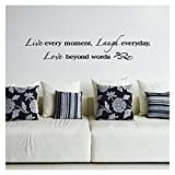 Live Every Moment, Laugh Everyday, Love Beyond Words Vinyl Lettering Wall Decal Sticker (8'H x 40'L, Black)