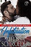 Infatuation: A Little Harmless Military Romance (The Harmless Military Series Book 1)