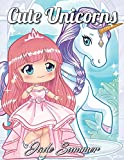 Cute Unicorns: An Adult Coloring Book with Magical Fantasy Creatures, Adorable Kawaii Princesses, and Whimsical Forest Scenes for Relaxation