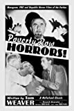 Poverty Row Horrors!: Monogram, PRC and Republic Horror Films of the Forties (McFarland Classics S)