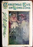 Christmas eve on Lonesome,: And other stories,