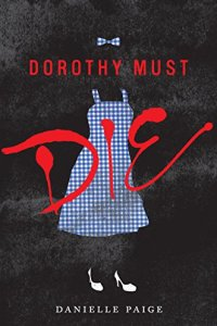 Dorothy Must Die by Danielle Paige