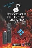 Unlock Your Fire TV Stick Like a Pro: & Install KODI in 15 Min. or Less