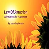 Law of Attraction: Affirmations for Happiness