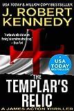 The Templar's Relic (A James Acton Thriller, Book #4) (James Acton Thrillers)