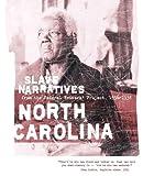 North Carolina Slave Narratives: Slave Narratives from the Federal Writers' Project 1936-1938
