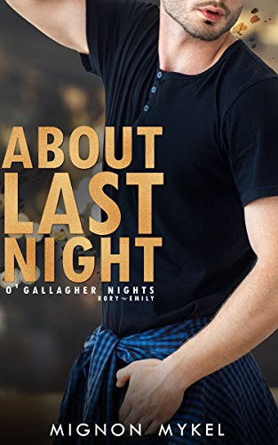 About Last Night (O'Gallagher Nights Book 2) by [Mykel, Mignon]
