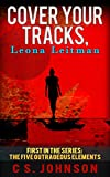 Cover Your Tracks, Leona Leitman (The Five Outrageous Elements Book 1)