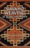 Navaho Weaving: Its Technic and History (Native American)