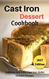 Product review for Cast Iron Dessert Cookbook: Delicious And Easy Cast Iron Skillet Dessert Recipes