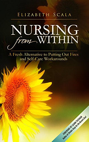 Nursing from Within: A Fresh Alternative to Putting Out Fires and Self-Care Workarounds