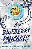 Blueberry Pancakes: The Novel